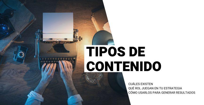 Tipos de contenido: Cuáles hay y cómo usarlos en tu estrategia