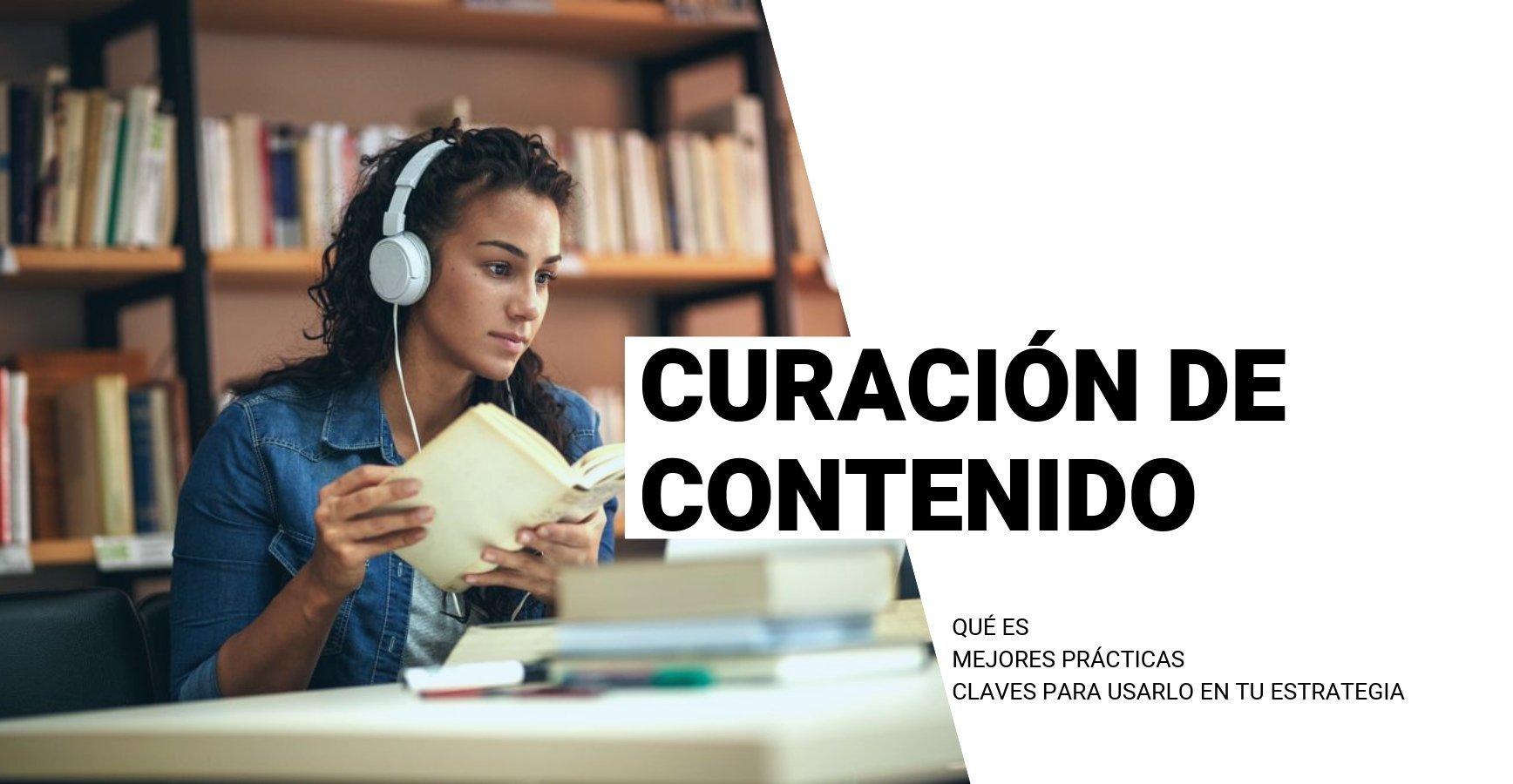 Definición de Curación de contenidos, mejores prácticas y herramientas recomendadas